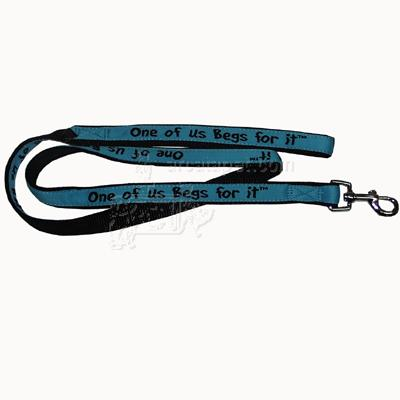Embroidered Dog Leash 6-ftx3/4 One of us Begs for It