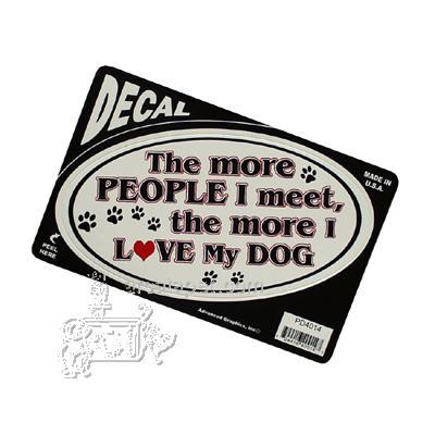 The more People I meet, the more I love my Dog Decal