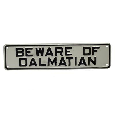 Sign Beware of Dalmatian 12 x 3 inch Aluminum