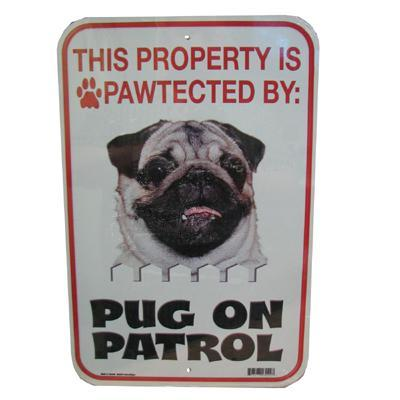Sign Pug Fawn On Patrol 12 x 18 inch Aluminum