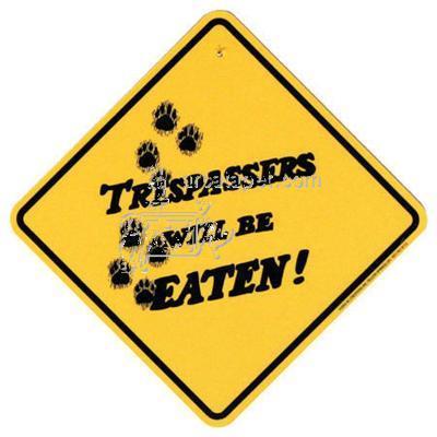 Trespassers Will Be Eaten! sign