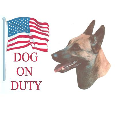 Sign Dog On Duty Belgian Malinois 12 x 8 inch Aluminum