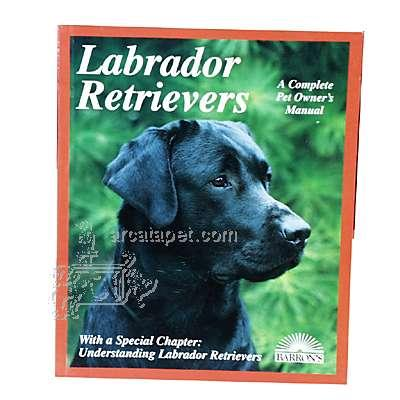 Labrador Retriever Complete Pet Owner's Manual