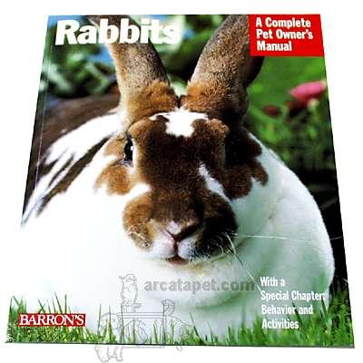 Rabbits Complete Pet Owner&#39s Manual