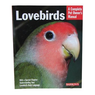 Lovebird Complete Pet Owner's Manual