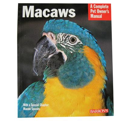 Macaw Complete Pet Owner&#39s Manual