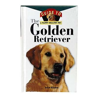 Golden Retriever Guide to a Happy Healthy Pet Book