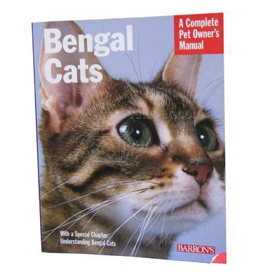Bengal Cats Complete Pet Owner's Manual