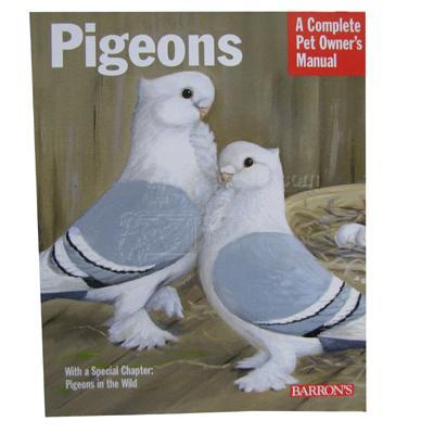 Pigeons Complete Pet Owner&#39s Manual