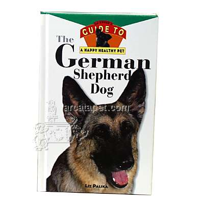 German Shepherd Dog Guide to a Happy Healthy Pet Book