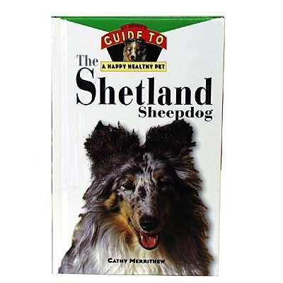 Shetland Sheepdog Owner Guide to a Happy Healthy Pet Book