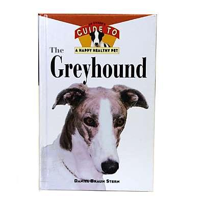 Greyhound Owners Guide to a Happy Healthy Pet Book