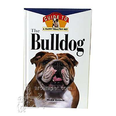 Bulldog, Owners Guide to a Happy Healthy Pet Book