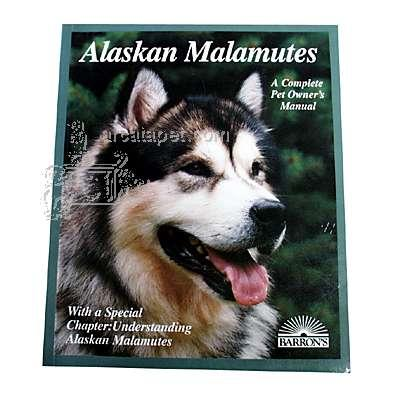 Alaskan Malamute Complete Pet Owner's Manual