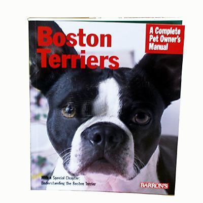Boston Terrier Complete Pet Owner's Manual
