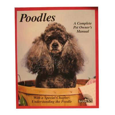 Poodle Complete Pet Owner&#39s Manual
