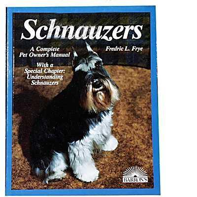 Schnauzer Complete Pet Owner's Manual
