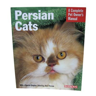 Persian Cats Complete Pet Owner&#39s Manual