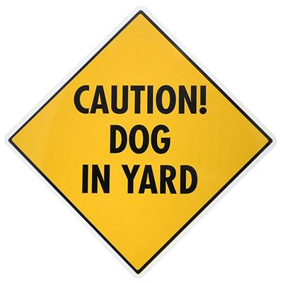 Caution Dog in Yard Sign 12 x 12 inches Aluminum