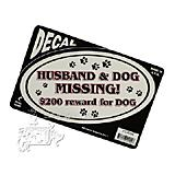 Husband & Dog Missing! $200 reward for dog Decal