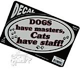 6-inch Oval Dogs have masters, Cats have staff! Decal