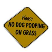Sign Please No Dog Pooping on Grass 4 x 4 inch Aluminum