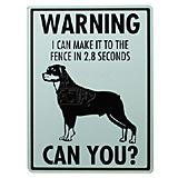 Sign Rottweiler I Can Make It to the Fence in 2.8 Seconds