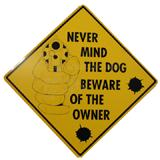 Sign Beware of Owner 12x12 inch Aluminum