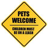 Sign Pets Welcome Children Must Be On A Leash Plastic