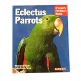 Eclectus Parrot Complete Pet Owner's Manual