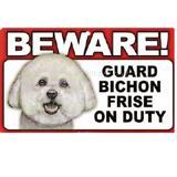 Sign Guard Bichon Frise On Duty 8 x 4.75 inch Laminated