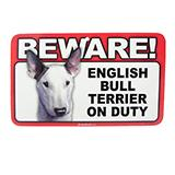 Sign Guard English Bull Terrier On Duty 8x4.75inch Laminated