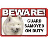 Sign Guard Samoyed On Duty 8 x 4.75 inch Laminated
