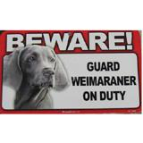 Sign Guard Weirmaraner On Duty 8 x 4.75 inch Laminated