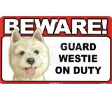 Sign Guard Westie On Duty 8 x 4.75 inch Laminated