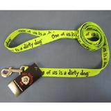 Printed Dog Leash 5-foot x 1inch One of us is a Dirty Dog.