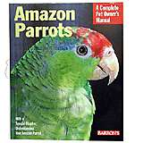 Amazon Parrots Complete Pet Owner's Manual