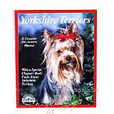 Yorkshire Terriers Complete Pet Owner's Manual