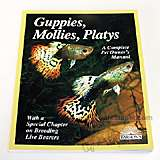 Guppies, Mollies, Platys Complete Pet Owner's Manual