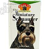 Miniature Schnauzer, Guide to a Happy Healthy Pet Book