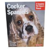 Cocker Spaniels Complete Pet Owner's Manual