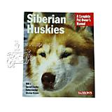 Siberian Huskies Complete Pet Owner's Manual
