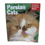 Persian Cats Complete Pet Owner's Manual