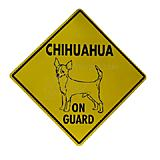 Sign Chihuahua on Guard 12 x 12 inch Aluminum