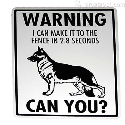 Sign German Shepherd I Can Make It To The Fence Click for larger image