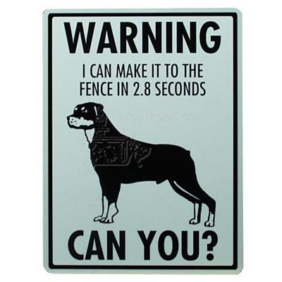 Sign Rottweiler I Can Make It To The Fence In 2 8 Seconds