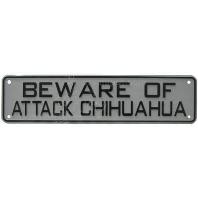 Sign Beware of Attack Chihuahua 12 x 3 inch Plastic