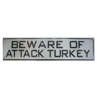 Sign Beware of Attack Turkey 12 x 3 inch Plastic