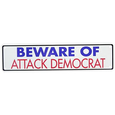 Sign Beware of Attack Democrat 12 x 3 inches Aluminum