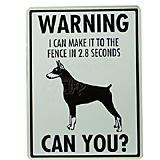 Sign Doberman I Can Make It to the Fence in 2.8 Seconds